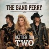 "REVIEW: The Band Perry – ""Better Dig Two"""