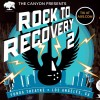 Rock to Recovery 2 @ The Fonda Theater – 09/16/2017