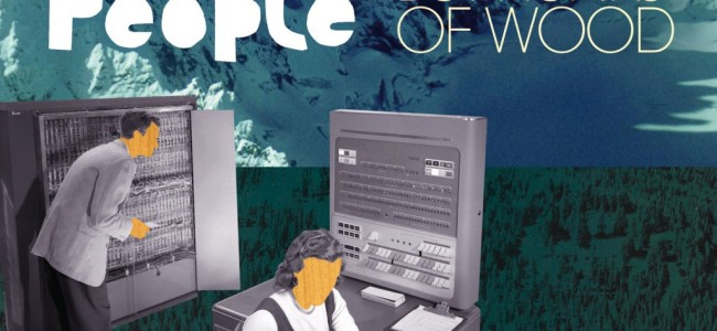 REVIEW: Little People – 'We Are But Hunks Of Wood'